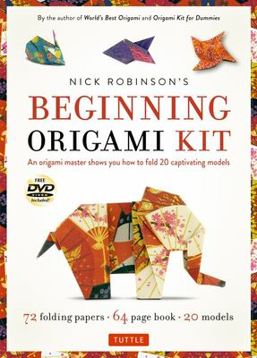 Nick Robinson's Beginning Origami Kit: An Origami Master Shows You How to Fold 20 Captivating Models [Dvd, 72 Folding Papers, 64-Page Book]