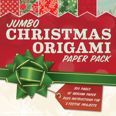 Jumbo Christmas Origami: 285 Sheets of Origami Paper Plus Instructions for 3 Festive Projects