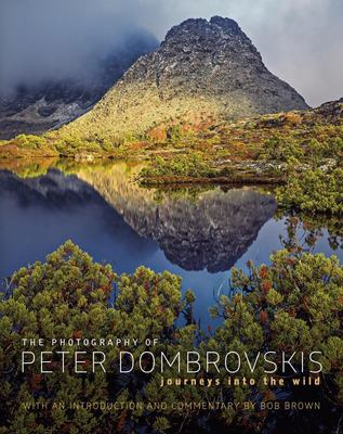 Journeys Into the Wild The Photography of Peter Dombrovskis