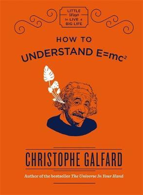 How To Understand E = MC2