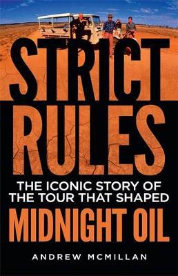 Strict Rules: The Tour That Shaped Midnight Oil