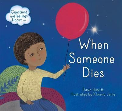 Questions and Feelings About: When someone dies