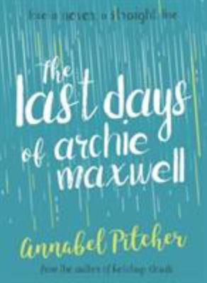 The Last Days of Archie Maxwell (RA8, IA Teen)