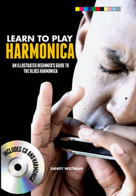 Learn to Play Harmonica: An Illustrated Beginner's Guide to the Blues Harmonica