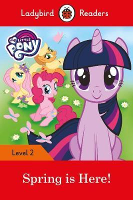 My Little Pony: Spring is Here! Ladybird Readers Level 2