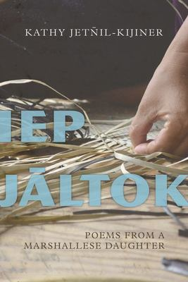 IEP Jaltok: Poems from a Marshallese Daughter