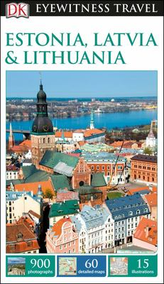 Estonia, Latvia and Lithuania - DK Eyewitness Travel Guide