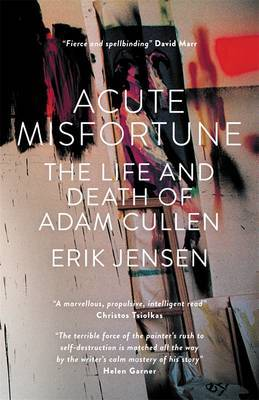 Acute Misfortune - The Life and Death of Adam Cullen