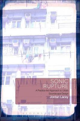 Sonic Rupture - A Practice-led Approach to Urban Soundscape Design