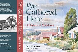 We Gathered Here; A History of Matakana