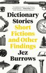 Dictionary Stories : Short Fictions and Other Findings