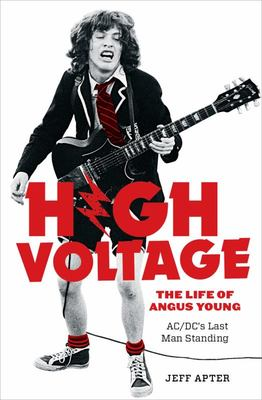 High Voltage: The Life of Angus Young -ACDC's Last Man Standing