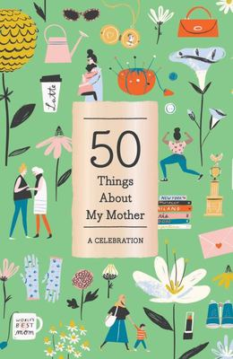 50 Things About My Mother (Fill-in Gift Book): A Celebration