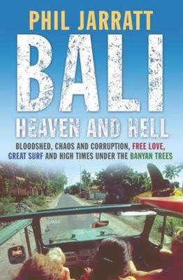 Bali : Heaven and Hell