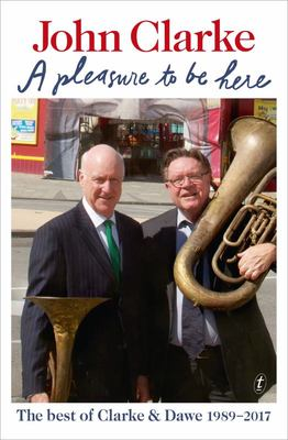 Pleasure To Be Here: Best of Clarke and Dawe