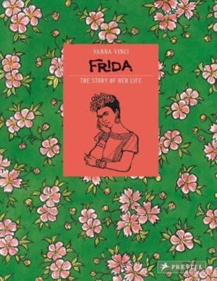 Frida Kahlo The Story of Her Life