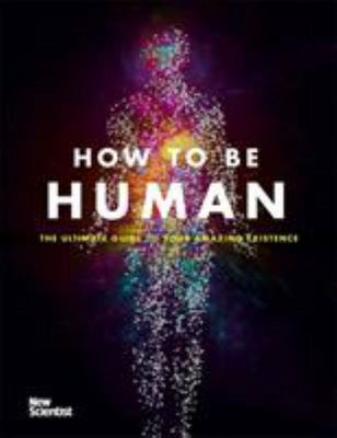 How to be Human: New Scientist