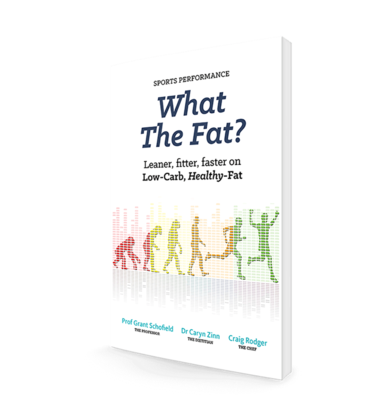 What the Fat? Sports Performance: Leaner, fitter, faster on Low-Carb, Healthy-Fat