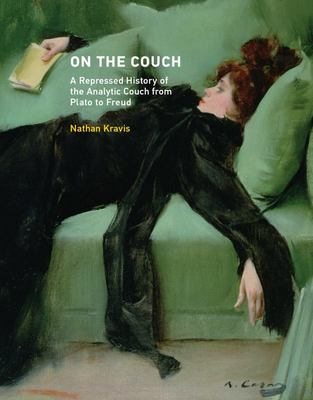 On the Couch: A Repressed History of the Analytic Couch from Plato to Freud