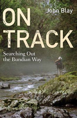 On Track Searching Out the Bundian Way