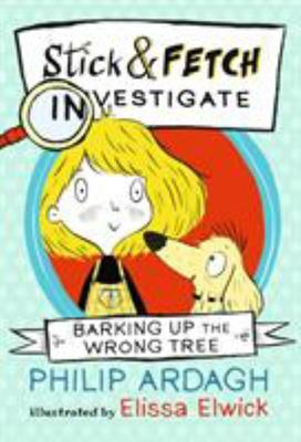 Barking Up the Wrong Tree (Stick & Fetch Investigate #1)