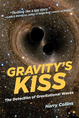 Gravity's Kiss : The Detection of Gravitational Waves