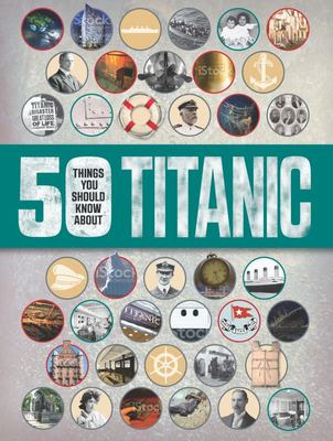 Titanic (50 Things You Should Know About)