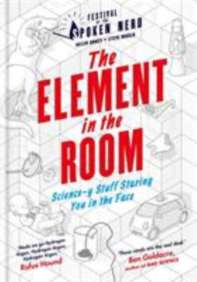 The Element in the Room : Science-y Stuff Staring You in the Face