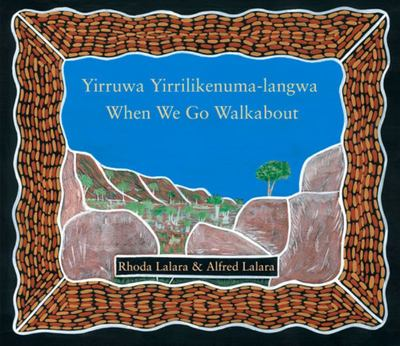 Yirruwa Yirrilikenuma-Langwa: When We Go Walkabout