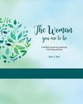 The Woman You Are To Be: A freeflow journal for ponderings of the head and heart (Hardback ringbinder version)