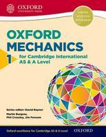 Oxford Mechanics 1 for Cambridge International AS and A Level
