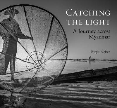 Catching the Light: A Journey Across Myanmar