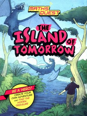 The Island of Tomorrow (Maths Quest)