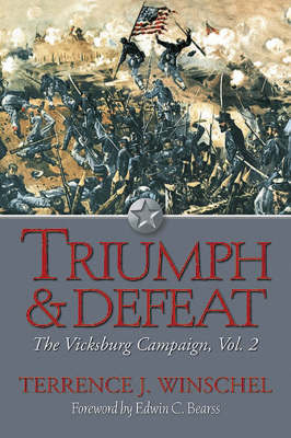 Triumph and Defeat: The Vicksburg Campaign: v. 2