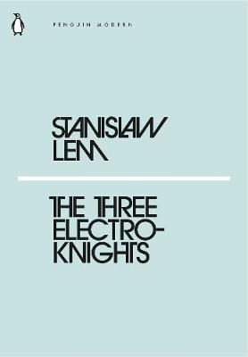 The Three Electroknights (Mini Modern Classics)