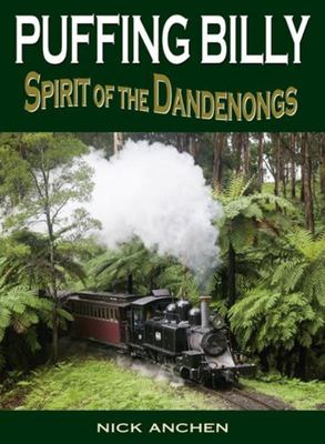 Puffing Billy: Spirit of the Dandenongs