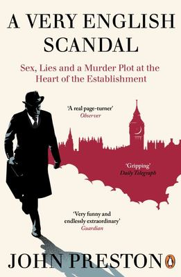 Very English Scandal : Sex, Lies and a Murder Plot at the Heart of the Establishment