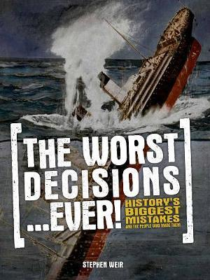 The Worst Decisions... Ever!