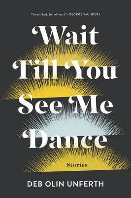Wait Till You See Me Dance: Stories