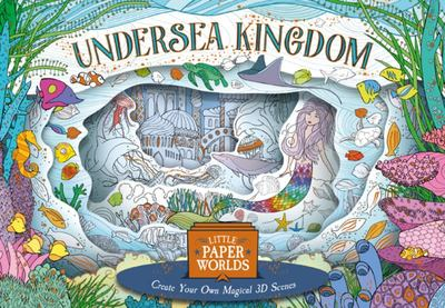 Undersea Kingdom : Create Your Own Magical 3D Scenes