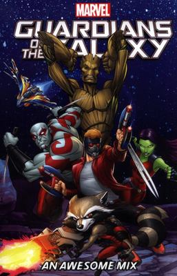 Guardians of the Galaxy : An Awesome Mix