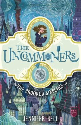 The Crooked Sixpence (#1 The Uncommoners)
