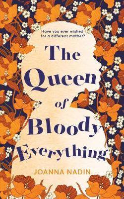 The Queen of Bloody Everything