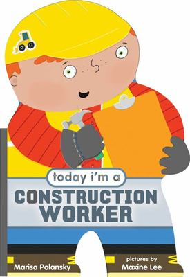 Today I'm a Construction Worker