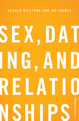 Sex, Dating, and Relationships A Fresh Approach