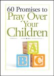 60 Promises To Pray Over Your Children Updated Version