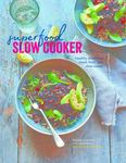 Superfood Slow Cooker Healthy wholefood meals from your slow cooker