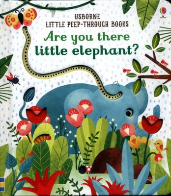 Are You There Little Elephant? (Little Peep-Through Board Book)