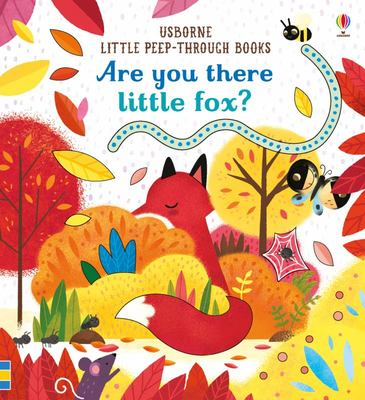 Are You There Little Fox? (Little Peep-Through Board Book)