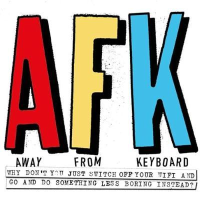 Afk. Away from the Keyboard : Adventures in Creativity
